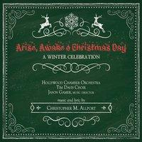 Arise Awake of Christmas Day - Christopher M. Allport, Hollywood Chamber Orchestra